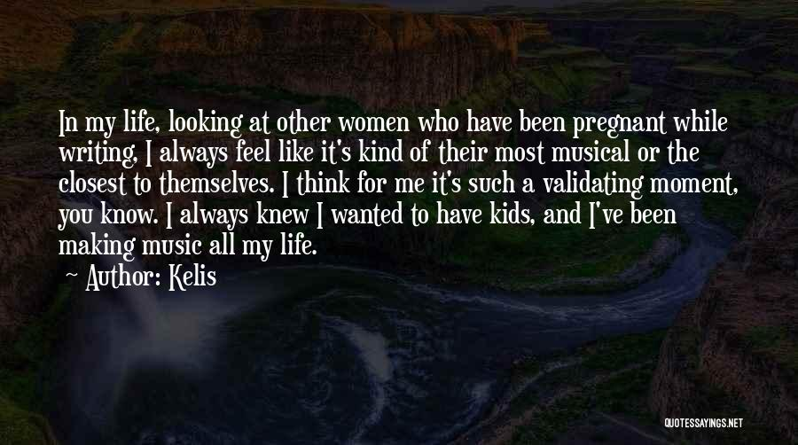 Life Of Music Quotes By Kelis