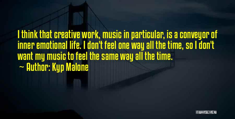 Life Of Music Quotes By Kyp Malone