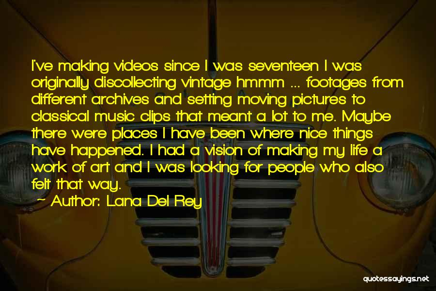 Life Of Music Quotes By Lana Del Rey