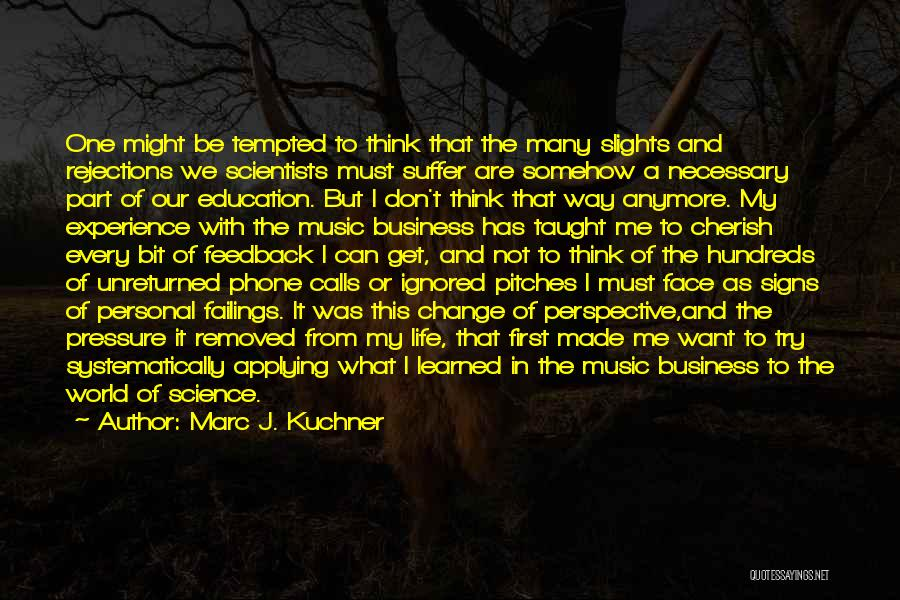 Life Of Music Quotes By Marc J. Kuchner