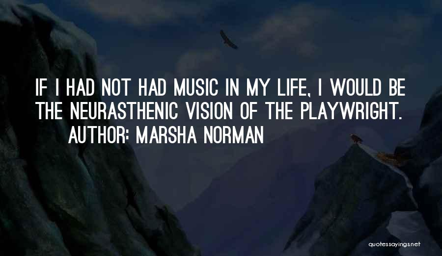 Life Of Music Quotes By Marsha Norman