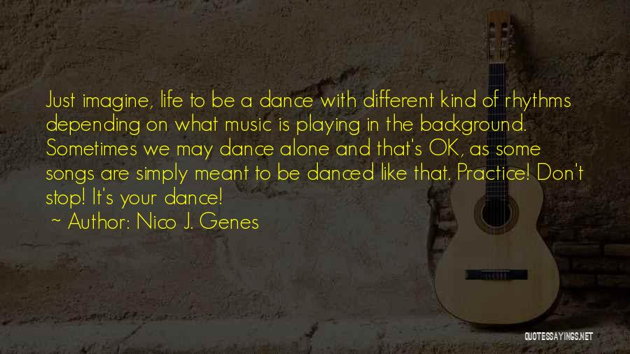 Life Of Music Quotes By Nico J. Genes