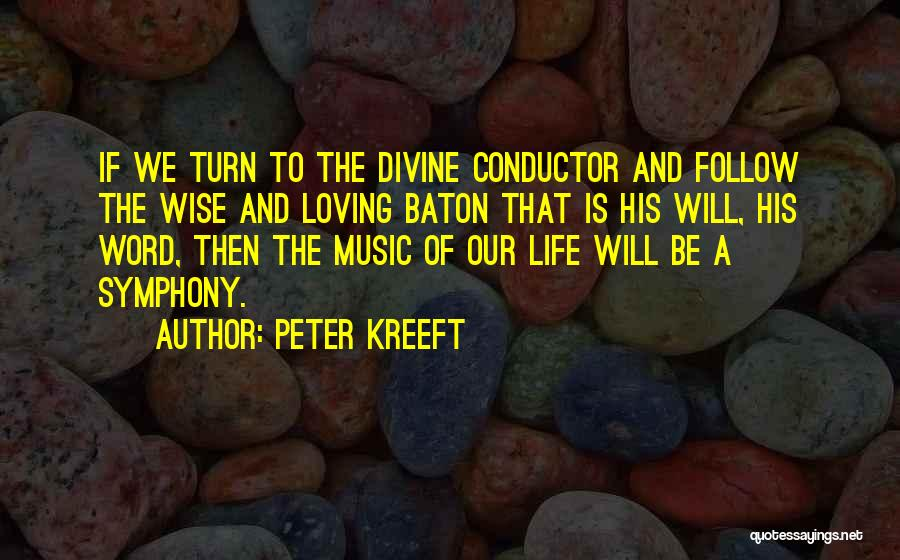 Life Of Music Quotes By Peter Kreeft