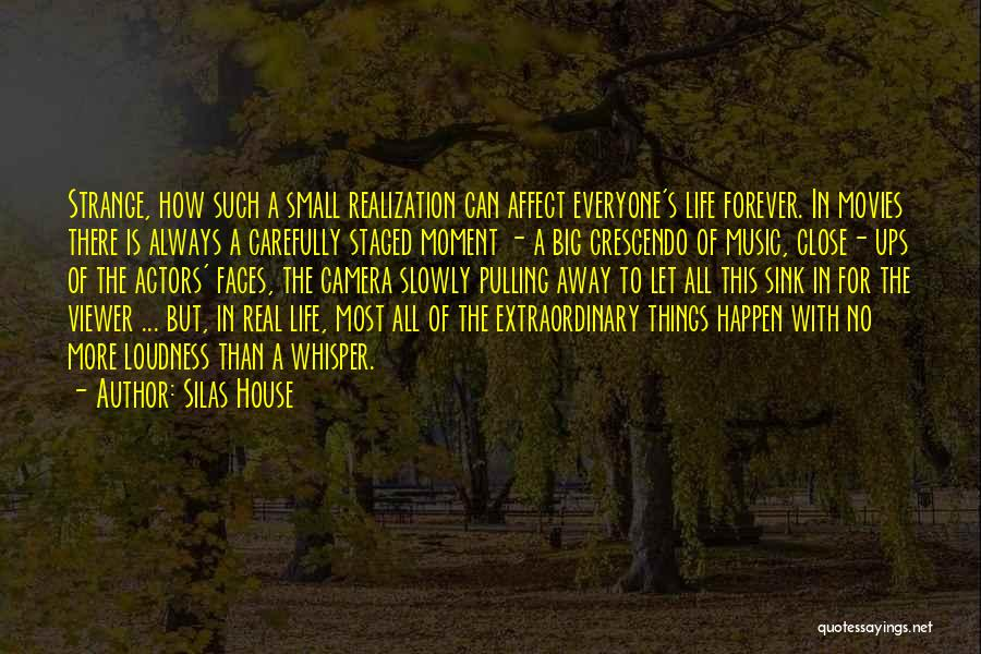 Life Of Music Quotes By Silas House