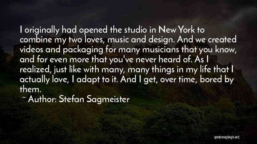 Life Of Music Quotes By Stefan Sagmeister