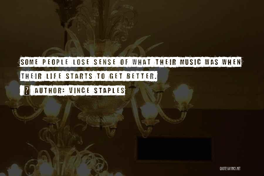 Life Of Music Quotes By Vince Staples