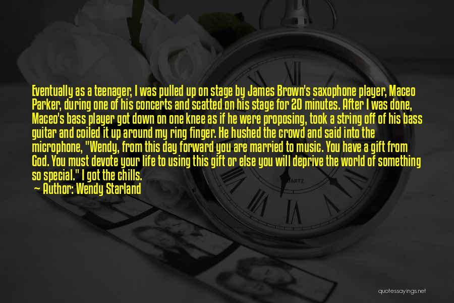Life Of Music Quotes By Wendy Starland