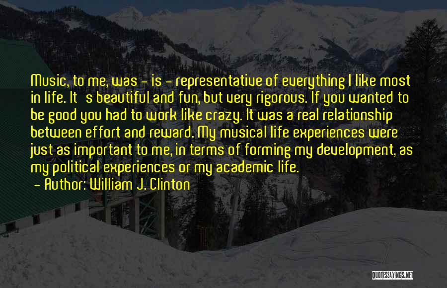 Life Of Music Quotes By William J. Clinton