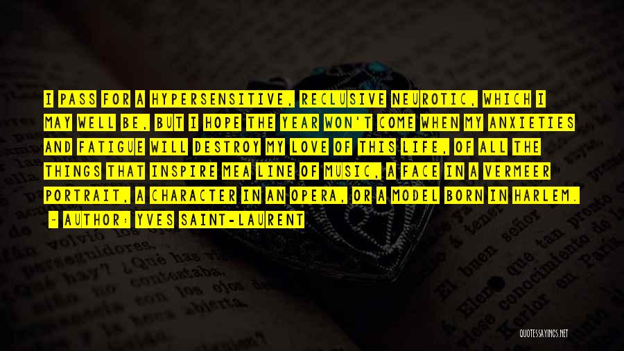 Life Of Music Quotes By Yves Saint-Laurent