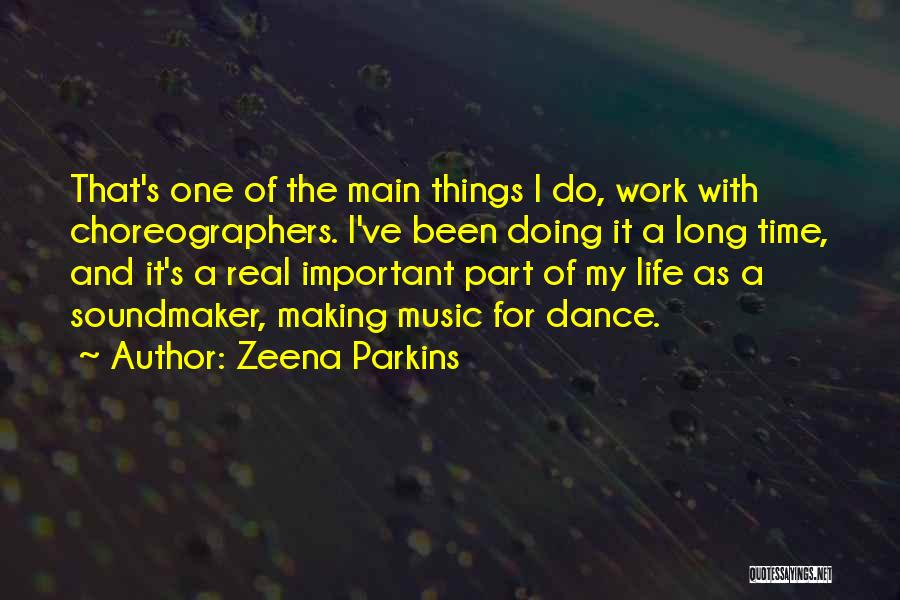 Life Of Music Quotes By Zeena Parkins