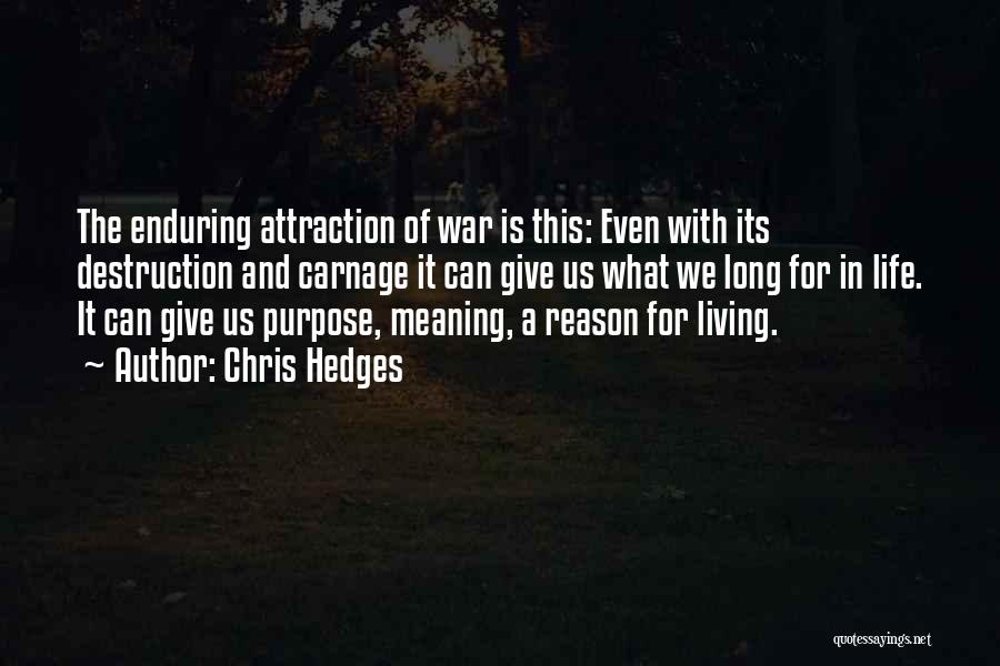 Life Of Purpose Quotes By Chris Hedges