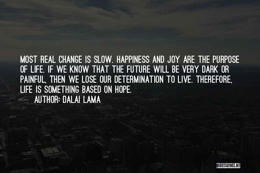 Life Of Purpose Quotes By Dalai Lama