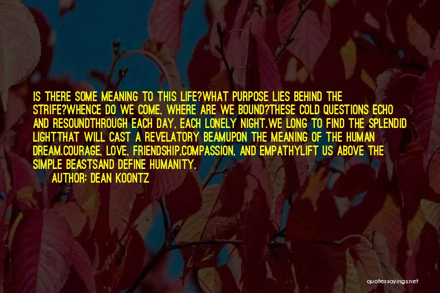 Life Of Purpose Quotes By Dean Koontz