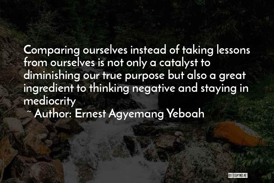 Life Of Purpose Quotes By Ernest Agyemang Yeboah