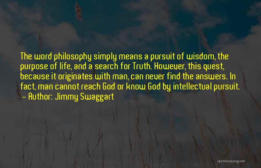 Life Of Purpose Quotes By Jimmy Swaggart