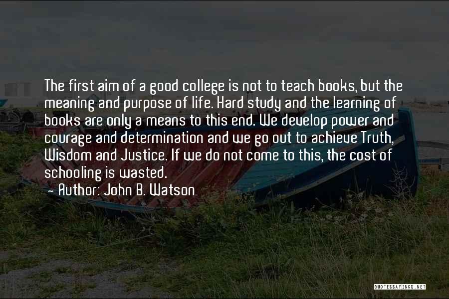 Life Of Purpose Quotes By John B. Watson