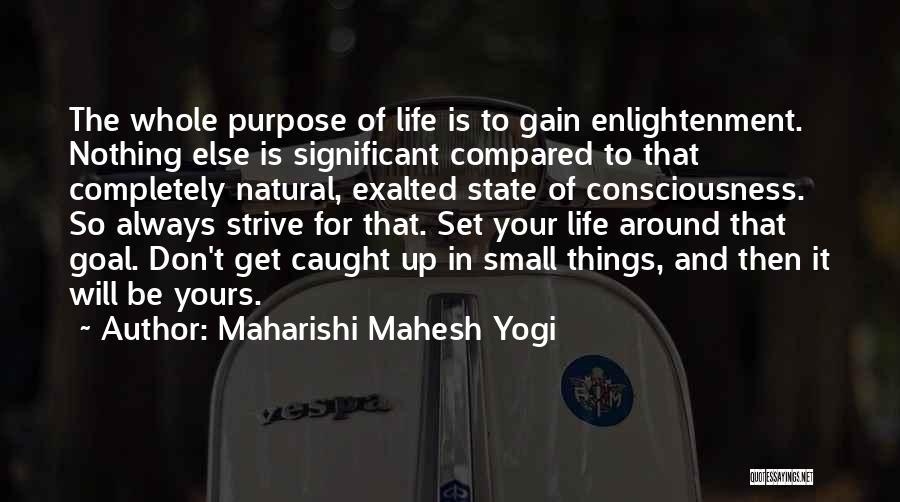 Life Of Purpose Quotes By Maharishi Mahesh Yogi