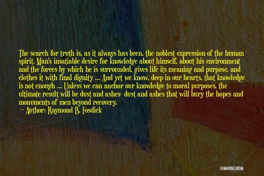 Life Of Purpose Quotes By Raymond B. Fosdick