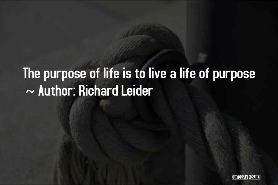 Life Of Purpose Quotes By Richard Leider