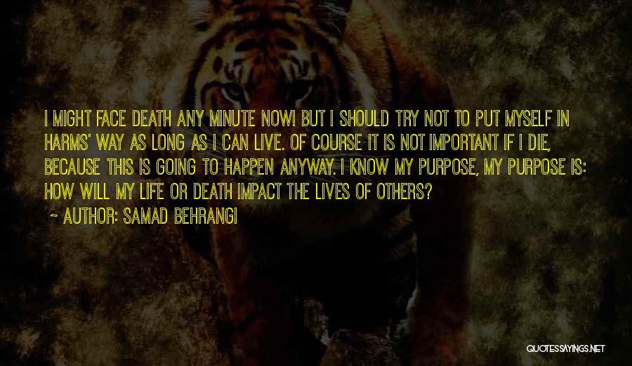 Life Of Purpose Quotes By Samad Behrangi