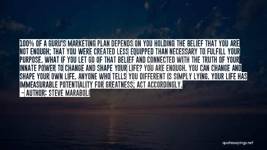 Life Of Purpose Quotes By Steve Maraboli
