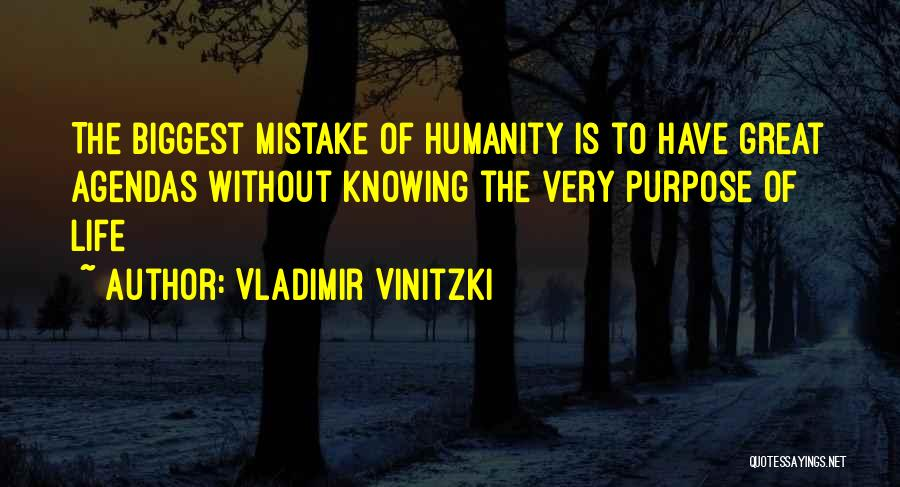 Life Of Purpose Quotes By Vladimir Vinitzki