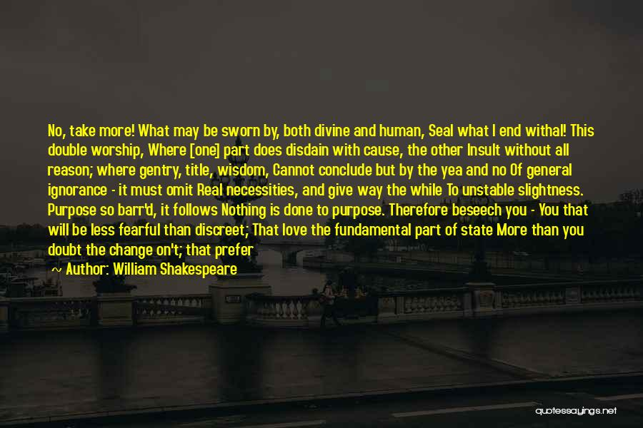 Life Of Purpose Quotes By William Shakespeare