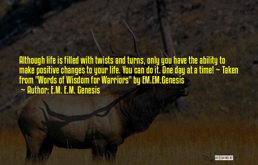 Life Of Wisdom Quotes By E.M. E.M. Genesis