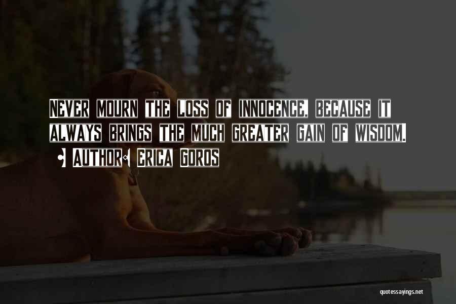 Life Of Wisdom Quotes By Erica Goros