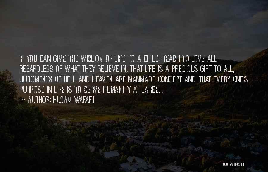 Life Of Wisdom Quotes By Husam Wafaei