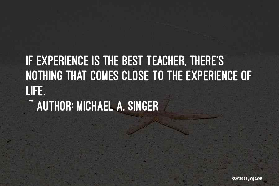 Life Of Wisdom Quotes By Michael A. Singer