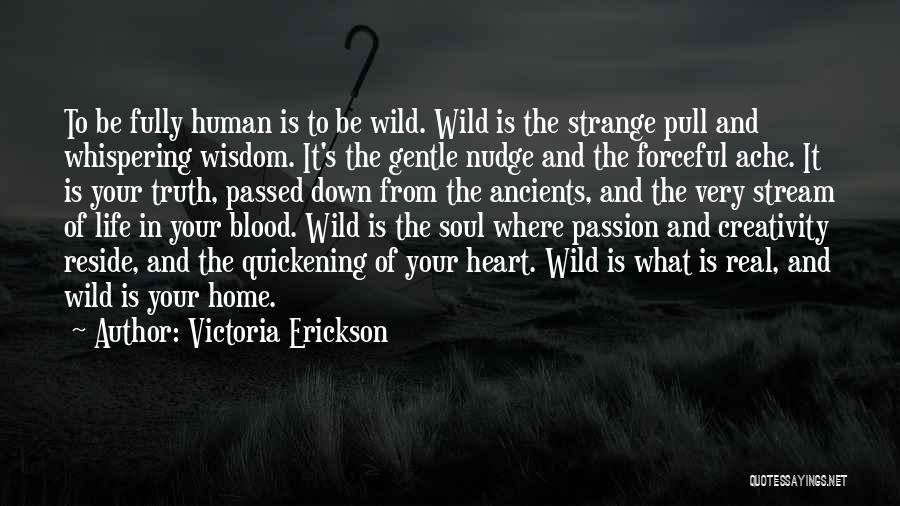 Life Of Wisdom Quotes By Victoria Erickson