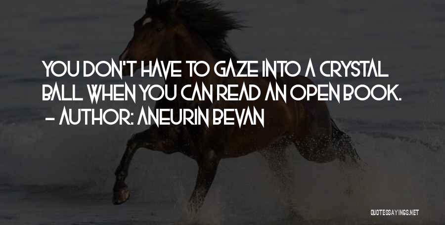 Life Open Book Quotes By Aneurin Bevan