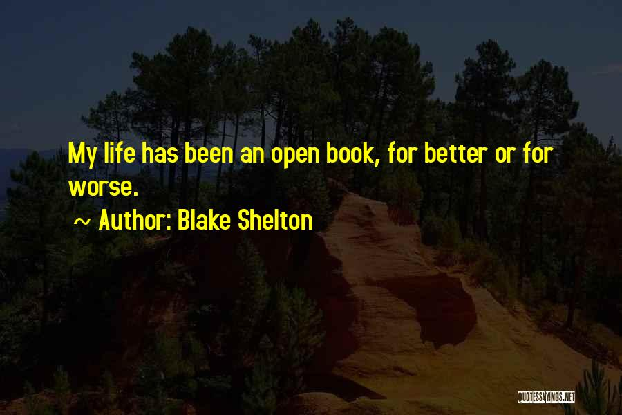 Life Open Book Quotes By Blake Shelton