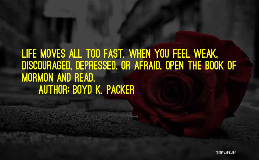 Life Open Book Quotes By Boyd K. Packer
