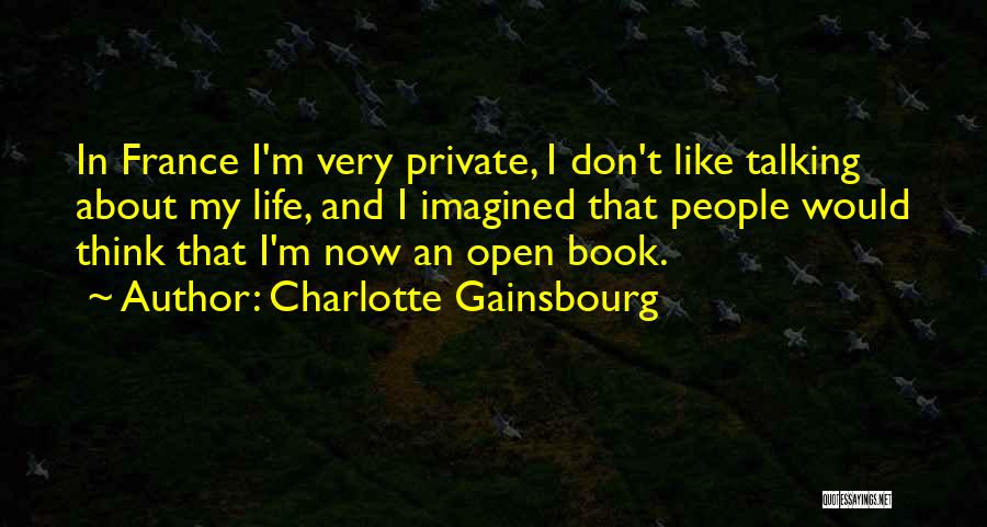 Life Open Book Quotes By Charlotte Gainsbourg