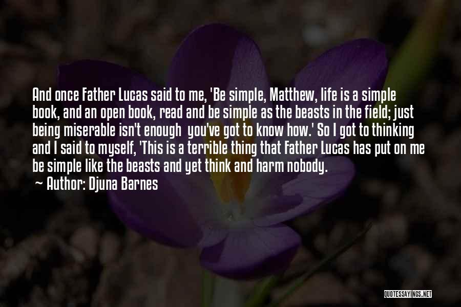 Life Open Book Quotes By Djuna Barnes