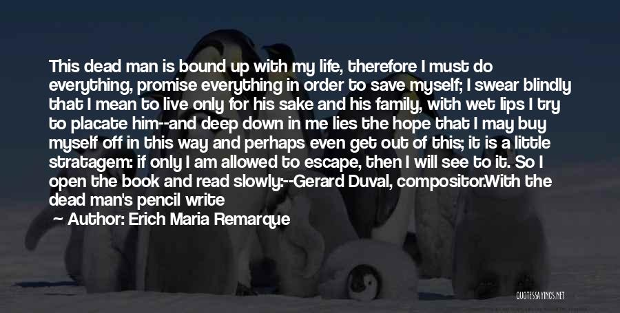 Life Open Book Quotes By Erich Maria Remarque