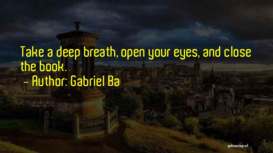 Life Open Book Quotes By Gabriel Ba