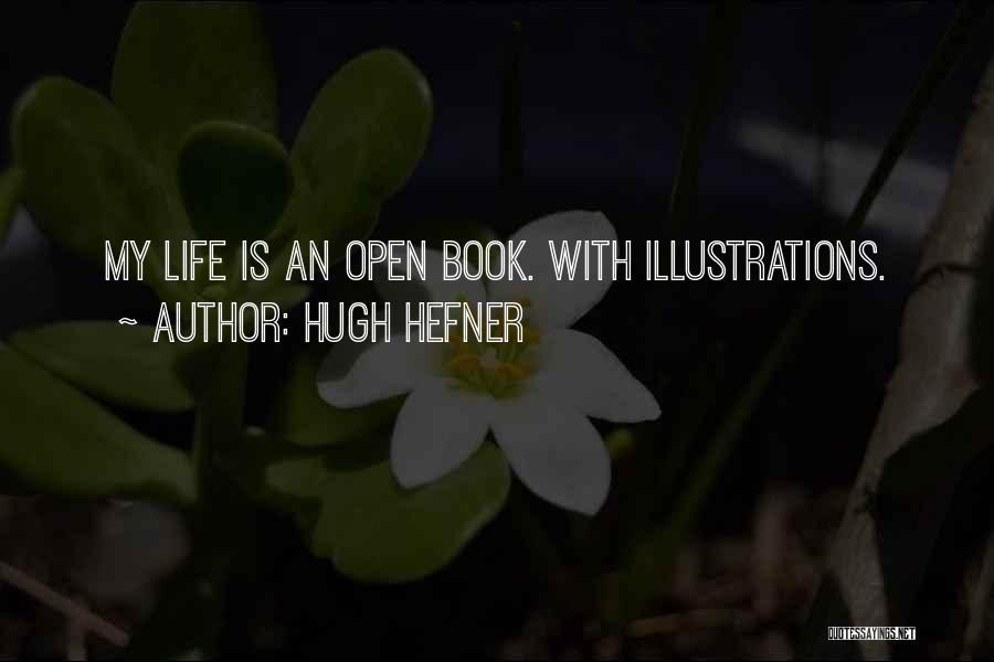 Life Open Book Quotes By Hugh Hefner