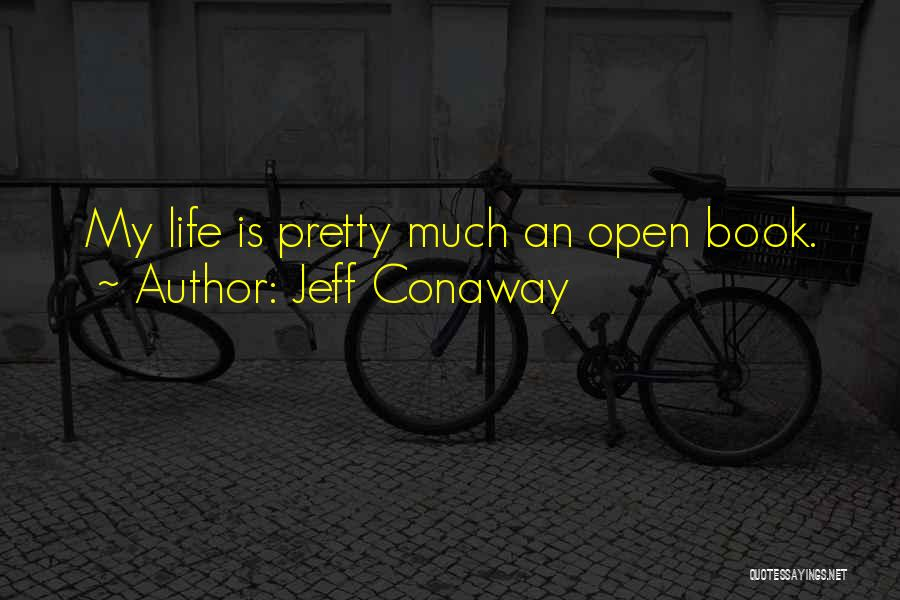 Life Open Book Quotes By Jeff Conaway
