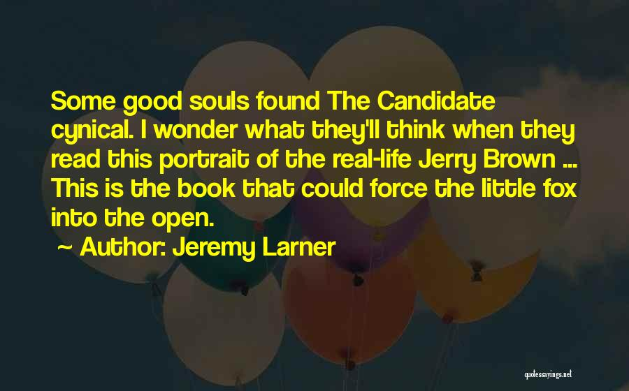 Life Open Book Quotes By Jeremy Larner