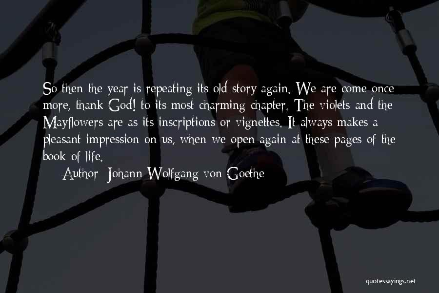 Life Open Book Quotes By Johann Wolfgang Von Goethe