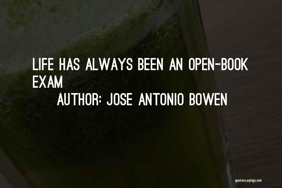 Life Open Book Quotes By Jose Antonio Bowen