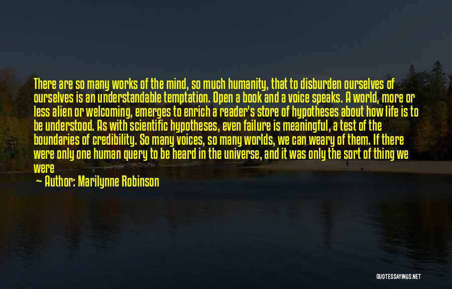 Life Open Book Quotes By Marilynne Robinson