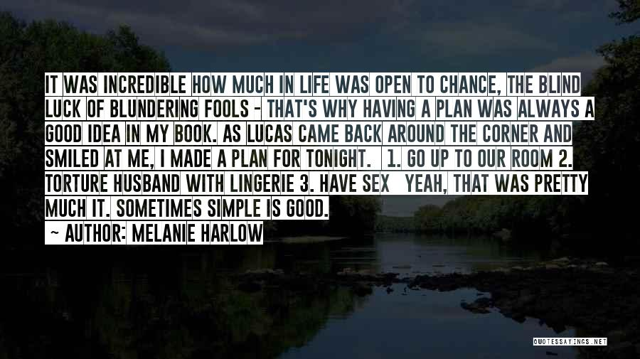 Life Open Book Quotes By Melanie Harlow