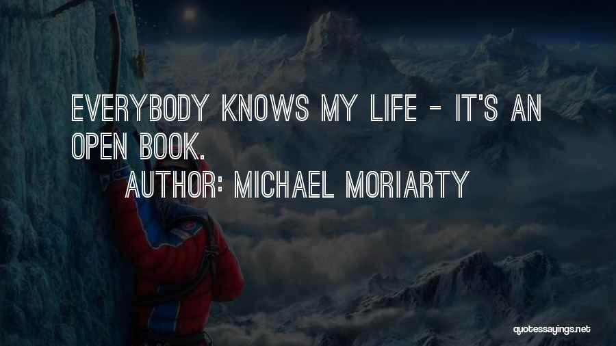 Life Open Book Quotes By Michael Moriarty