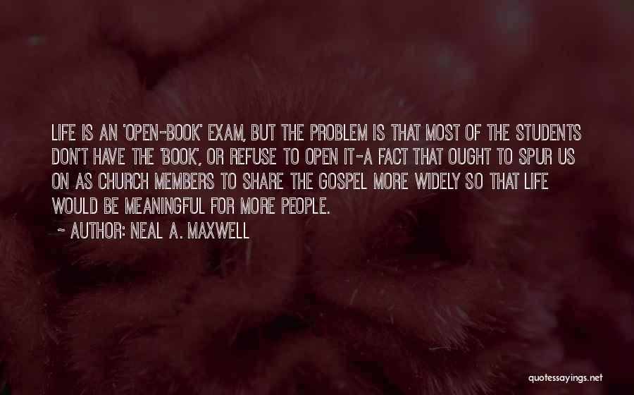 Life Open Book Quotes By Neal A. Maxwell