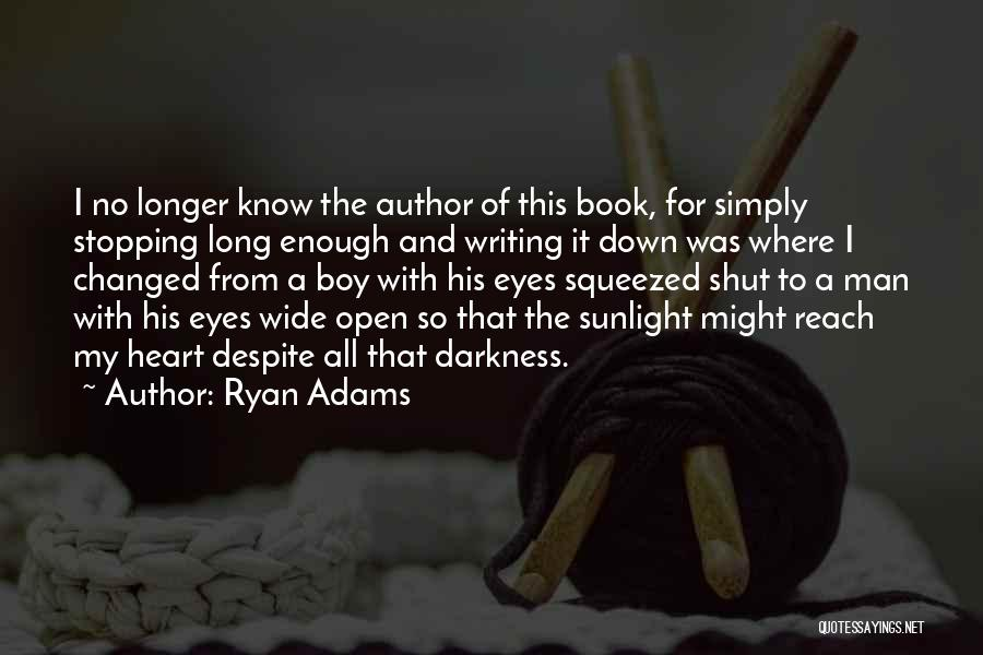 Life Open Book Quotes By Ryan Adams