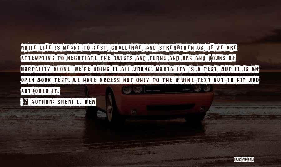 Life Open Book Quotes By Sheri L. Dew